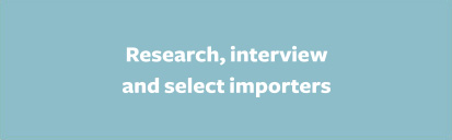 Research, interview and appoint importers